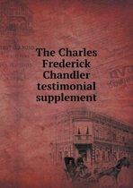 The Charles Frederick Chandler Testimonial Supplement