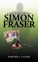 The Ghost of Simon Fraser