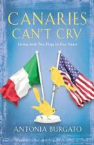 Canaries Can'T Cry