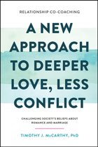 Relationship Co-Coaching: A New Approach to Deeper Love, Less Conflict! Challenging Society's Beliefs About Romance and Marriage