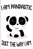 I Am Pandastic Just the Way I Am