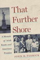 That Further Shore: A Memoir of Irish Roots and American Promise