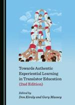 Towards Authentic Experiential Learning in Translator Education (2nd Edition)