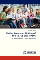 Native American Fiction of the 1970s and 1980s