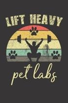 Lift Heavy Pet Labs