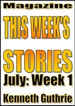 This Week's Stories (July, Week 1)