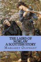 The Laird of Norlaw - A Scottish Story