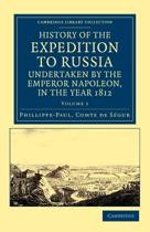 History of the Expedition to Russia, Undertaken by the Emperor Napoleon, in the Year 1812 2 Volume Set History of the Expedition to Russia, Undertaken by the Emperor Napoleon, in the Year 1812