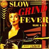 Slow Grind Fever, Vol. 1 & 2