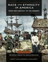 Race and Ethnicity in America: From Pre-contact to the Present [4 volumes]