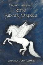 Prince Argent: the Silver Prince