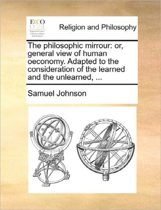 The Philosophic Mirrour