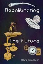 Recalibrating the Future