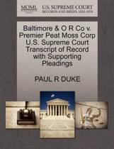 Baltimore & O R Co V. Premier Peat Moss Corp U.S. Supreme Court Transcript of Record with Supporting Pleadings