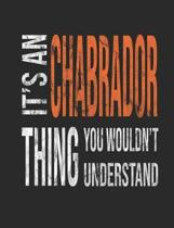 It's a Chabrador Thing You Wouldn't Understand