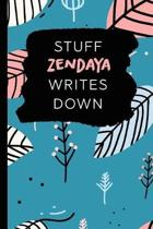Stuff Zendaya Writes Down: Personalized Teal Journal / Notebook (6 x 9 inch) with 110 wide ruled pages inside.