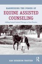 Harnessing the Power of Equine Assisted Counseling
