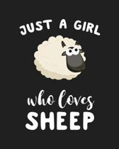 Just A Girl Who Loves Sheep: Blank Lined Notebook to Write In for Notes, To Do Lists, Notepad, Journal, Funny Gifts for Sheep Lover