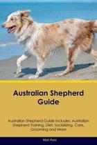Australian Shepherd Guide Australian Shepherd Guide Includes