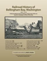 Railroad History of Bellingham Bay, Washington