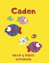 Caden Draw & Write Notebook: Personalized with Name for Boys who Love Fish and Fishing / With Picture Space and Dashed Mid-line