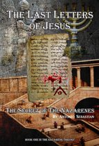 The Last Letters of Jesus: the Secret of the Nazarenes
