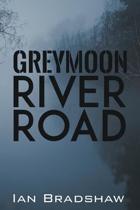 Greymoon River Road