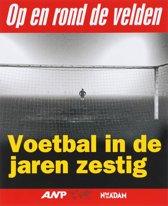 Voetbal In De Jaren Zestig In 149 Beelden
