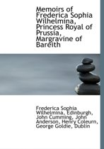 Memoirs of Frederica Sophia Wilhelmina, Princess Royal of Prussia, Margravine of Bareith