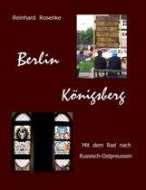 Berlin - Konigsberg