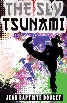 The Sly Tsunami