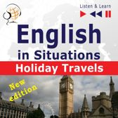 English in Situations: Holiday Travels – New Edition (15 Topics – Proficiency level: B2 – Listen & Learn)