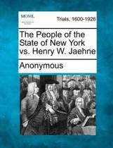 The People of the State of New York vs. Henry W. Jaehne