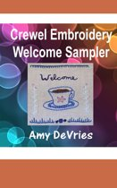 Crewel Embroidery Welcome Sampler