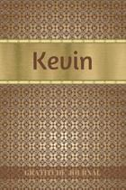 Kevin Gratitude Journal: Personalized with Name and Prompted. 5 Minutes a Day Diary for Men