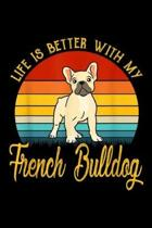 Life Is Better With My French Bulldog: Life Is Better With My French Bulldog Journal/Notebook Blank Lined Ruled 6x9 100 Pages