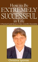 How to Be Extremely Successful in Life