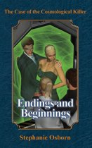 The Case of the Cosmological Killer: Endings and Beginnings