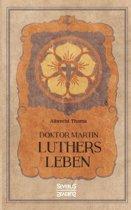 Doktor Martin Luthers Leben