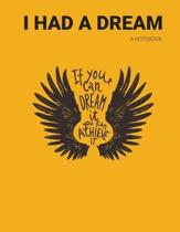 I Had A Dream - A Notebook