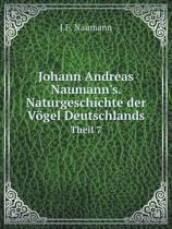 Johann Andreas Naumann's. Naturgeschichte Der Vogel Deutschlands Theil 7