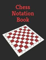 Chess Notation Book: Chess Records Book - Chess Notation Book - Chess Games Scorebook - Chess Match Log Book - Chess Score Sheets - 110 Gam