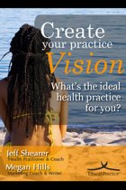 Create Your Practice Vision
