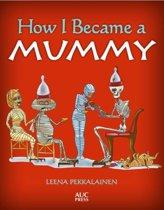 How I Became a Mummy
