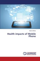 Health Impacts of Mobile Phone