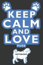 Keep Calm and Love Pugs Notebook