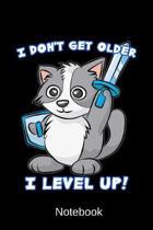 Notebook - I don't get older I Level up!