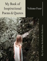 My Book of Inspirational Poems & Quotes -Volume Four-
