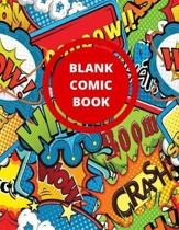 Blank Comic Book: Draw Your Own Comics - 100 Pages of Fun and Unique Templates - A Large 8.5'' x 11'' Notebook and Sketchbook for Kids and