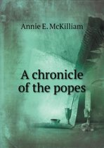 A Chronicle of the Popes
